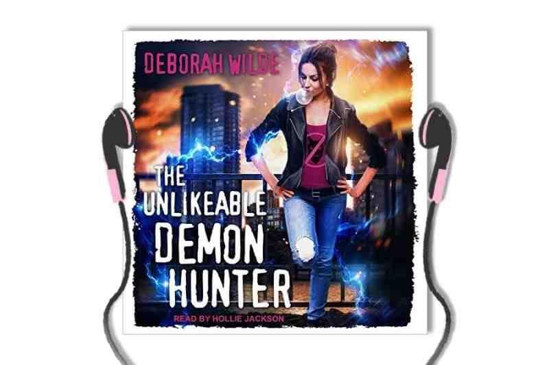 Audiobook cover of The Unlikeable Demon Hunter by Deborah Wilde
