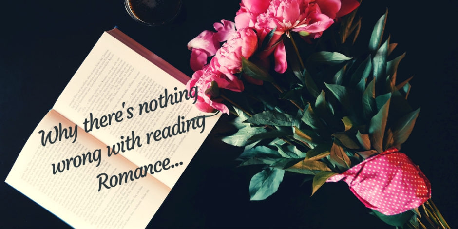 Romance novels- Why there's nothing wrong with reading them