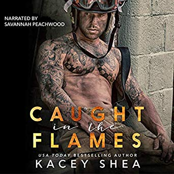 Book review of: Caught in the Flames by Kacey Shea. Audiobook narrated by Savannah Peachwood. Chick Lit, Firefighter Romance.