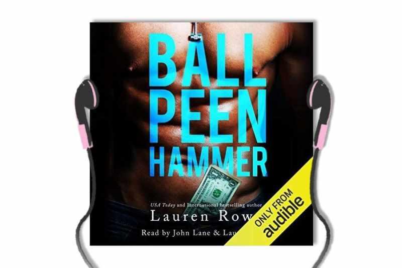 Ball Peen Hammer by Lauren Rowe - audiobook review