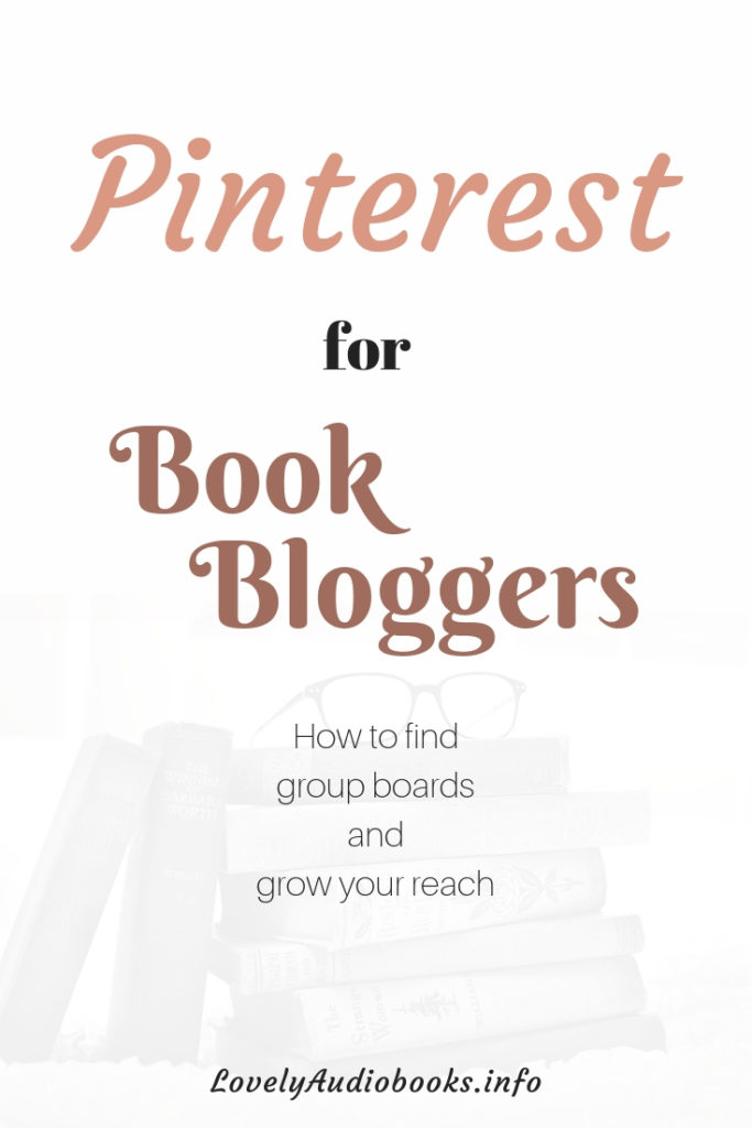 Pinterest guide for Book Bloggers: find followers, find niche group boards, build a good profile and grow your reach
