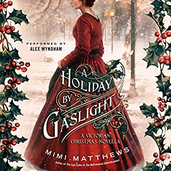 Lovely Audiobooks RecomMondaytion: A Holiday by Gaslight by Mimi Matthews