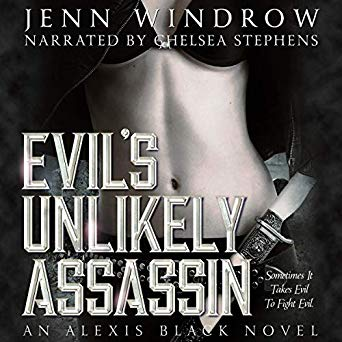 Evil's Unlikely Assassin: Alexis Black book 1 by Jenn Windrow