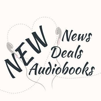 Lovely Audiobooks Friday series: New Audiobooks, new Deals and new News!