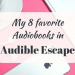 My 8 Favorite Audiobooks in Audible Escape