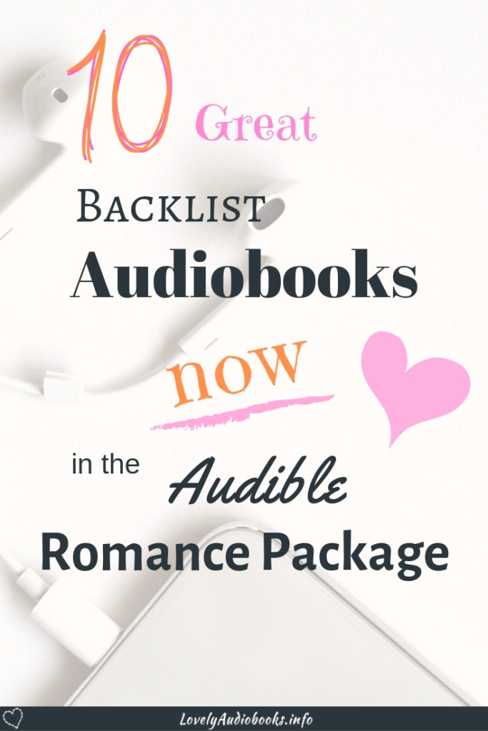 10 Great Backlist Audiobooks that you can now listen to for free with your Audible Romance Package subscription. #booklist