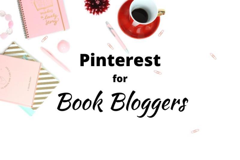 Pinterest for Book Bloggers - A Beginner's Guide