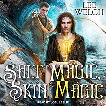 Audio book review of Salt Magic Skin Magic by Lee Welch, narrated by Joel Leslie