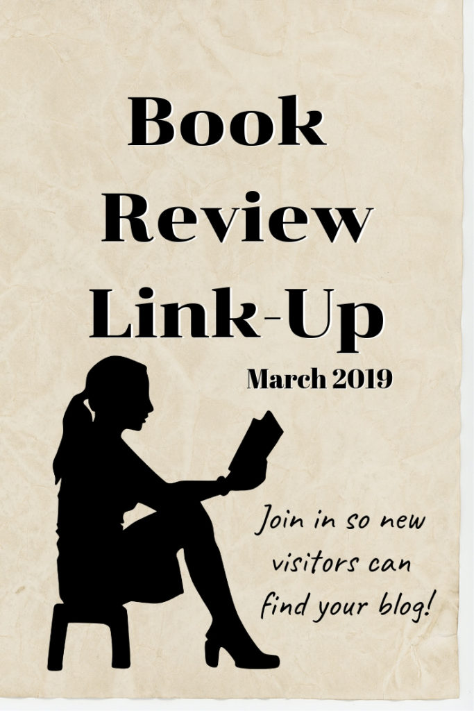 Click to add your book review link to the March 2019 link-up! Find the best book blogs to follow and enjoy reading great review posts. Join with your own posts to promote your book website and get more views and shares for your awesome book review posts. #bookblogs #books #blogtraffic