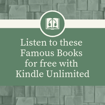 Listen to these Famous Books for free with Kindle Unlimited | Lovely