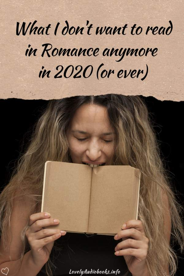What I don't want to read in Romance anymore in 2020 (or ever): Photo of a Women biting into a book