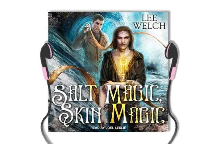 Salt Magic Skin Magic by Lee Welch - audiobook review