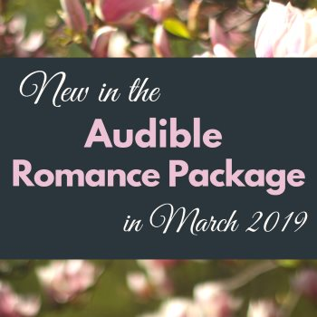 New in the Audible Romance Package in March 2019