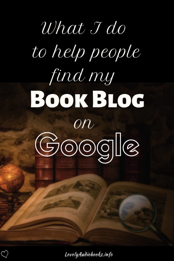 What I do to help people find my Book Blog on Google: SEO for beginners