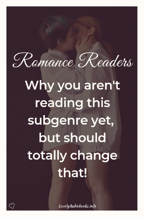 Romance Readers, why you probably aren't reading Lesbian Romance yet, but should totally give it a try!