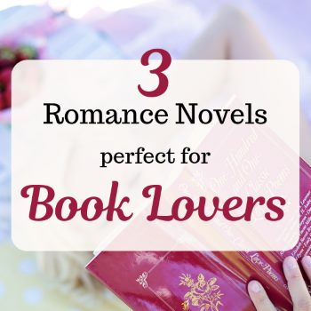 Graphic: 3 Romance Novels Perfect for Book Lovers