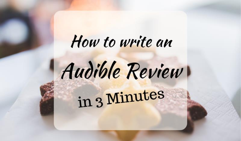 How to write an Audible Review in 3 Minutes