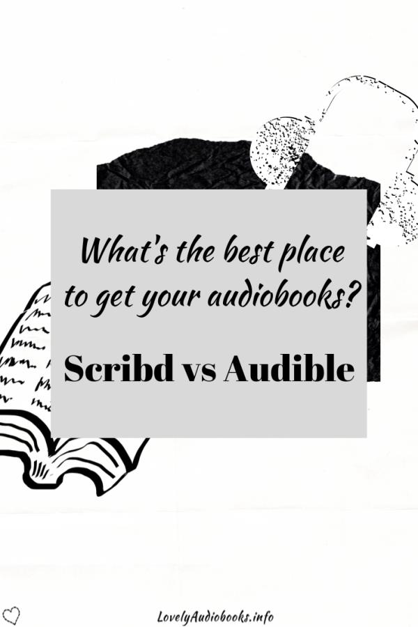 What's the best place to get your audiobook subscription? Scribd vs Audible