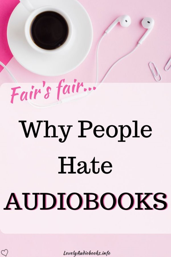 Why people hate audiobooks