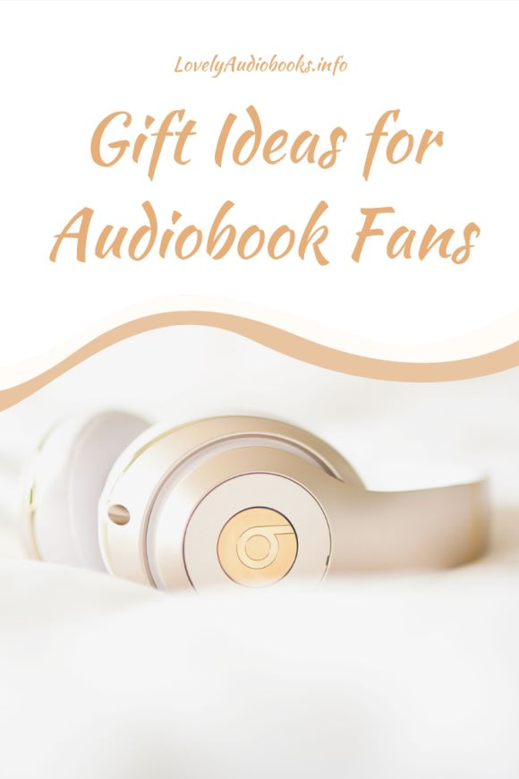 Gift Ideas for Audiobook fans