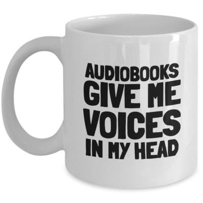 Audiobooks give me voices in my head white mug