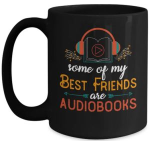 Some of my best friends are audiobooks