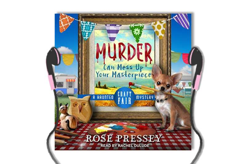 Cozy Mystery: Murder can Mess up your Masterpiece by Rose Pressey