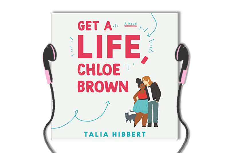 Get a Life Chloe Brown by Talia Hibbert - Audiobook review
