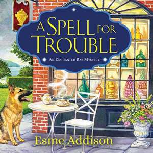 A Spell for Trouble by Esme Addison