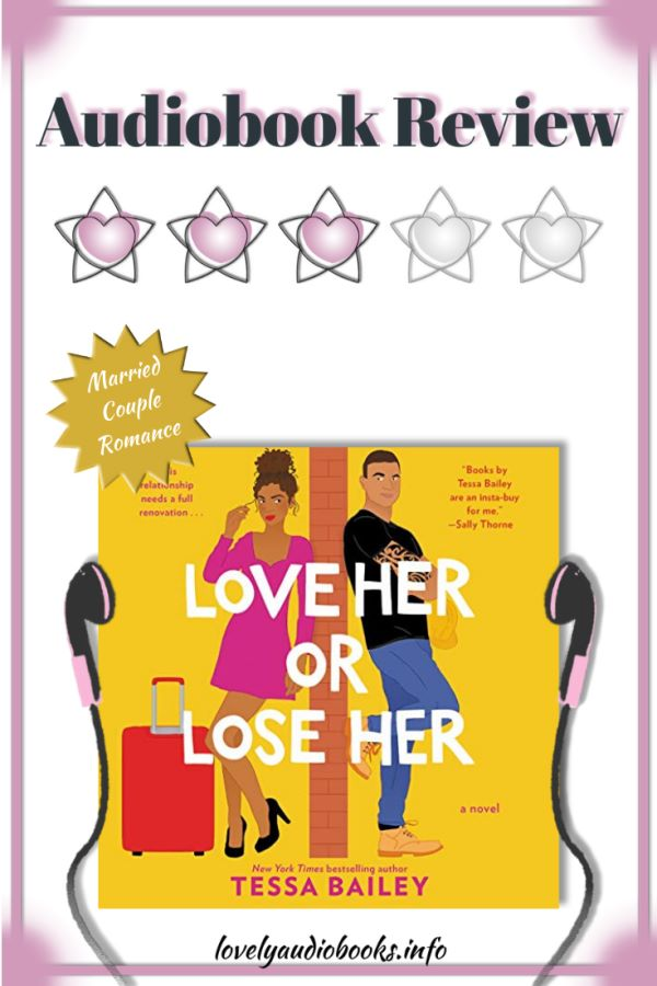 Love Her or Lose Her by Tessa Bailey - Audiobook Review
