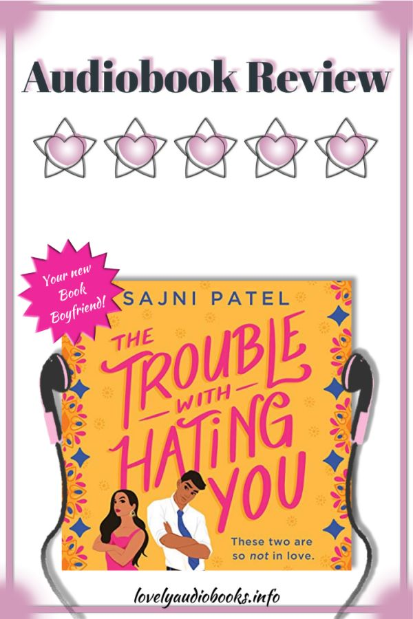 Audiobook review: The Trouble with Hating You by Sajni Patel - 5 stars