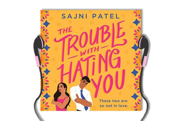 Audiobook review: The Trouble with Hating You by Sajni Patel
