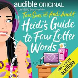 Heidi's Guide to Four Letter Words by Tara Sivec and Andi Arndt