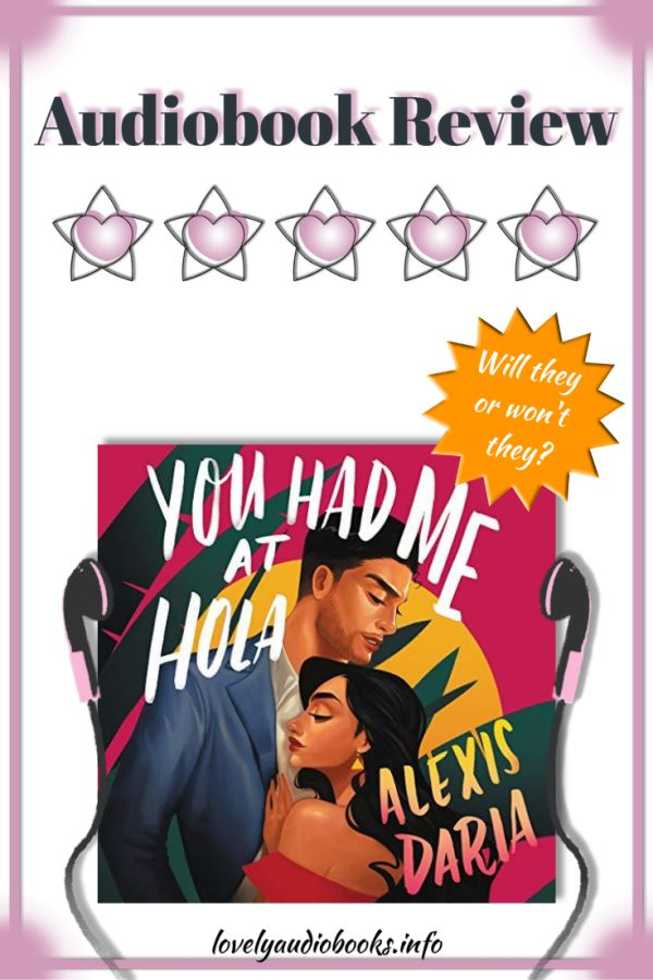 You had me at Hola by Alexis Daria - Audiobook review