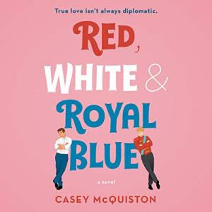Red White & Royal Blue by Casey McQuiston: The best MM Romance books on Audible