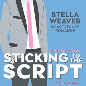 Sticking to the Script by Stella Weaver