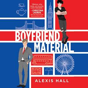 Boyfriend Material by Alexis Hall: The Best MM Romance books on Audible