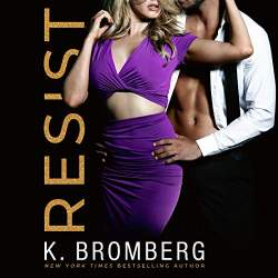Resist by K. Bromberg: Contemporary Romance books in Kindle Unlimited