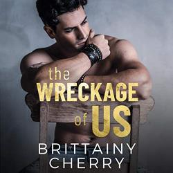 The Wreckage of Us by Brittainy Cherry: Best Kindle Unlimited Books with Narration