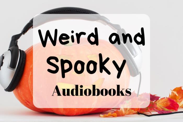 Weird and Spooky Audiobooks
