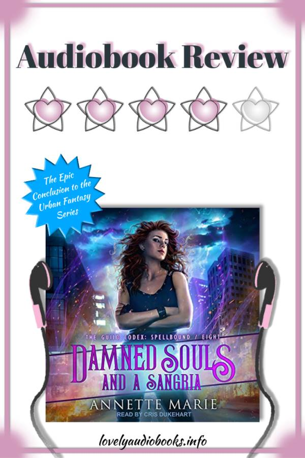 Damned Souls and a Sangria: The Guild Codex Spellbound Series by Annette Marie - 4 stars audiobook review