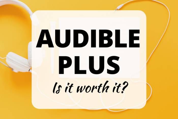 Audible Plus - Is it worth it?