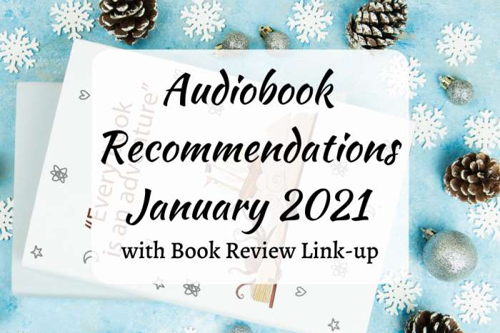 Audiobook recommendations for January 2021 and book review link-up