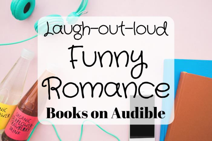 Laugh-out-loud funny Romance Books on Audible