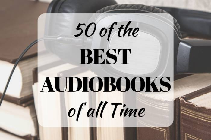 50 of the Best Audiobooks of All Time