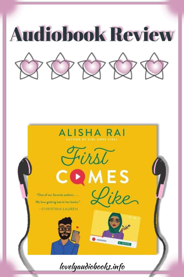 First Comes Like by Alisha Rai - 5 star rating audiobook review