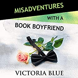 Misadventures with a book boyfriend by Victoria Blue - books about books