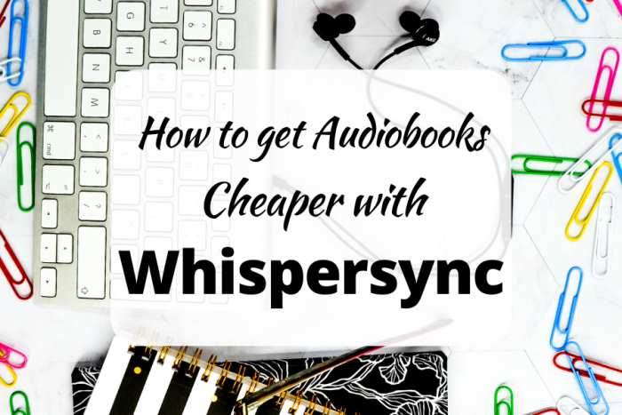 How to get Audiobooks cheaper with Whispersync