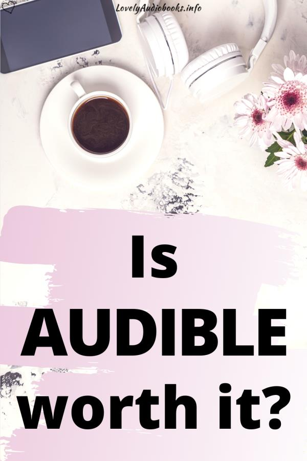 Is Audible worth it? Background image: white headphones, pink flowers, black smart phone, cup of coffee