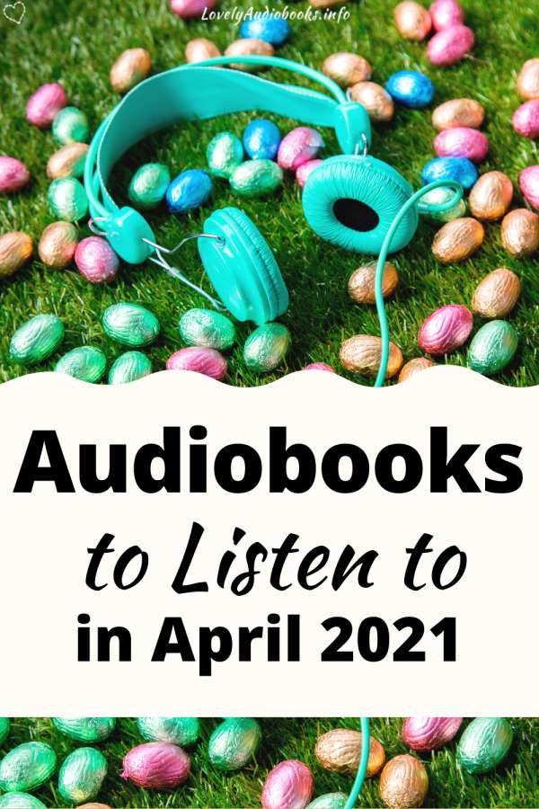 audiobooks to listen to in april 2021